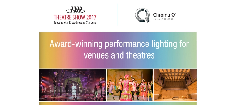 Chroma-Q Showcases Award-Winning Theatrical Lighting at ABTT Show 2017