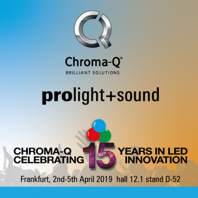 Chroma-Q Continues its Celebration of 15 Years in LED at Prolight + Sound